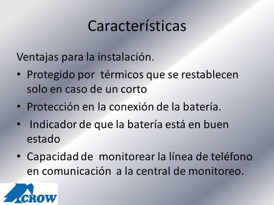 Características Ventajas para la instalación. Protegido por térmicos que se restablecen solo en caso de un corto Protección en la conexión de la bater