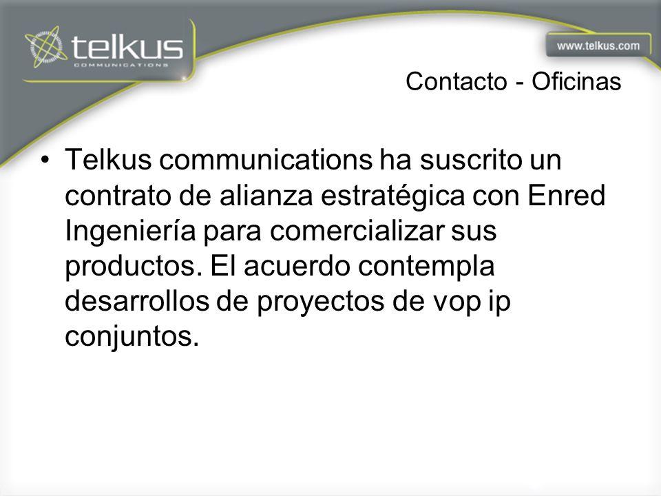 Contacto - Oficinas Telkus communications ha suscrito un contrato de alianza estratégica con Enred Ingeniería para comercializar sus productos. El acu