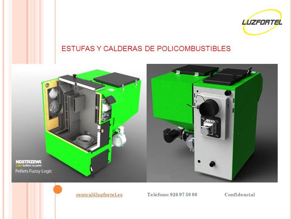 central@luzfortel.escentral@luzfortel.es Teléfono: 926 97 50 00 Confidencial ESTUFAS Y CALDERAS DE POLICOMBUSTIBLES
