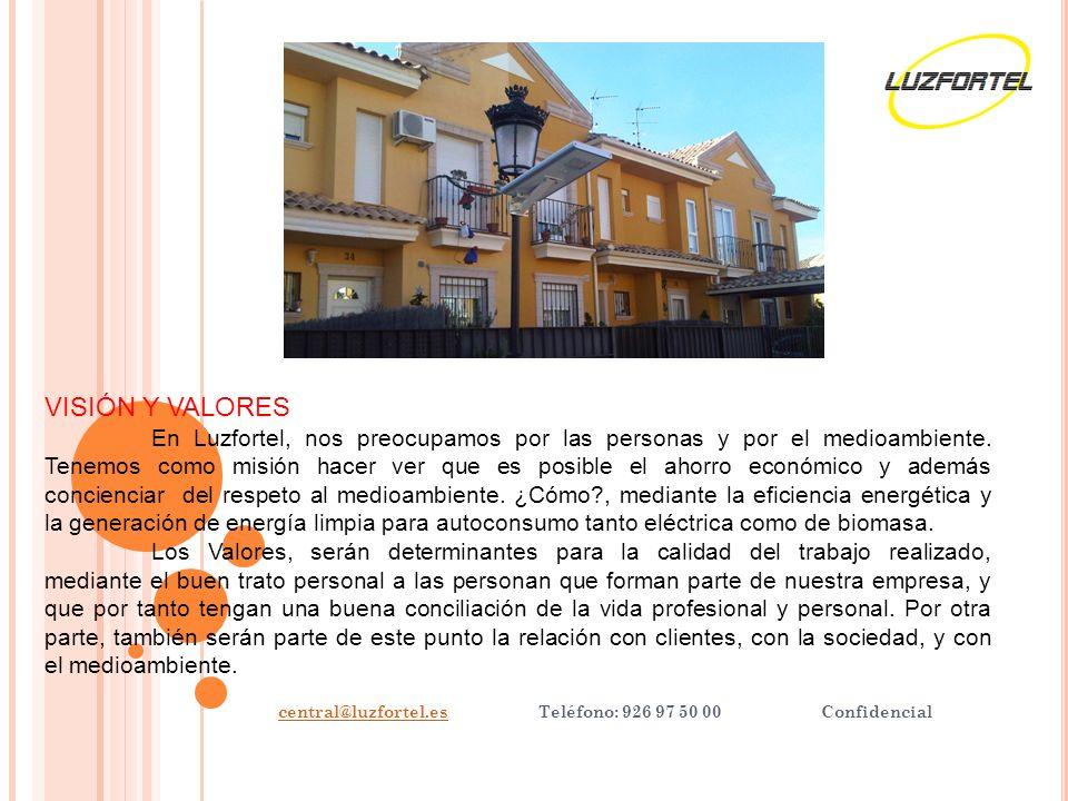 central@luzfortel.escentral@luzfortel.es Teléfono: 926 97 50 00 Confidencial VISIÓN Y VALORES En Luzfortel, nos preocupamos por las personas y por el medioambiente.