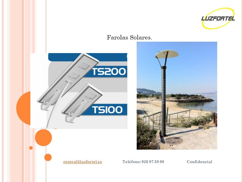 central@luzfortel.escentral@luzfortel.es Teléfono: 926 97 50 00 Confidencial Farolas Solares.
