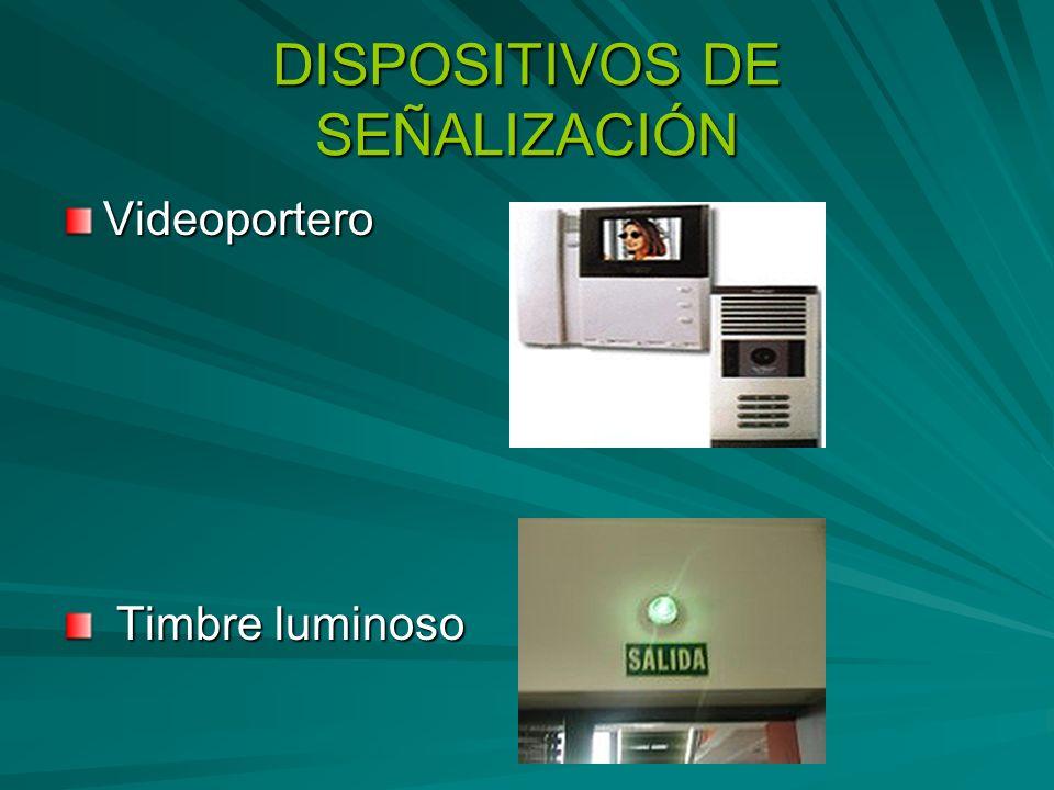 DISPOSITIVOS DE SEÑALIZACIÓN Videoportero Timbre luminoso Timbre luminoso