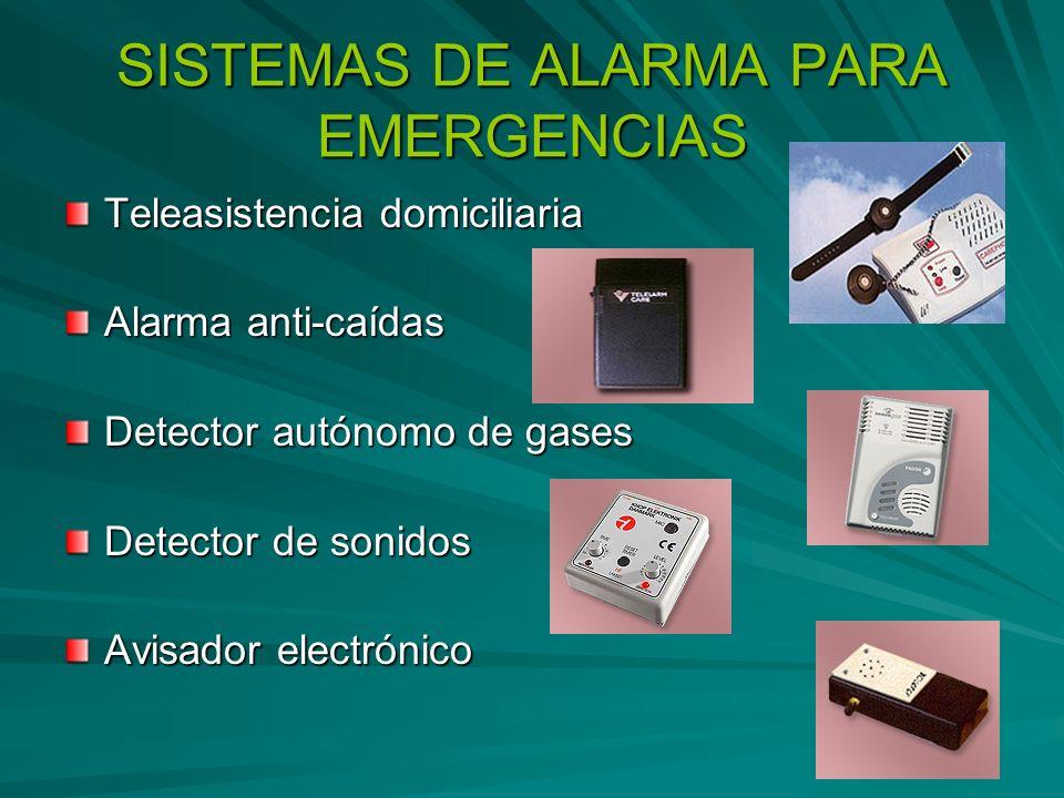 SISTEMAS DE ALARMA PARA EMERGENCIAS Teleasistencia domiciliaria Alarma anti-caídas Detector autónomo de gases Detector de sonidos Avisador electrónico