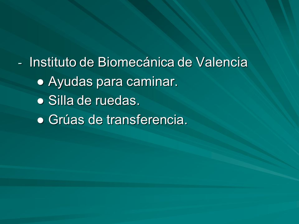 - Instituto de Biomecánica de Valencia Ayudas para caminar.
