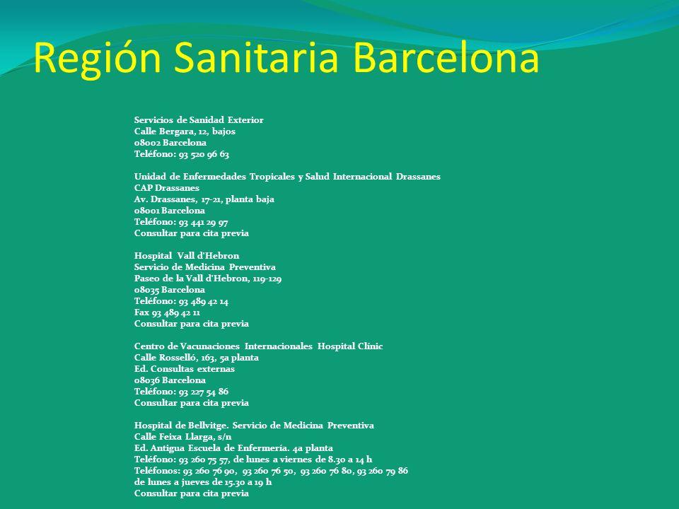 Servicios de Sanidad Exterior Calle Bergara, 12, bajos 08002 Barcelona Teléfono: 93 520 96 63 Unidad de Enfermedades Tropicales y Salud Internacional