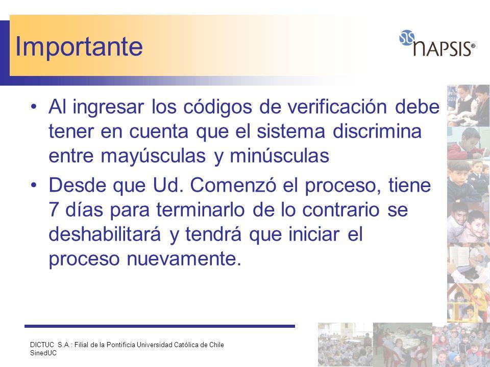 DICTUC S.A.: Filial de la Pontificia Universidad Católica de Chile SinedUC Importante Al ingresar los códigos de verificación debe tener en cuenta que