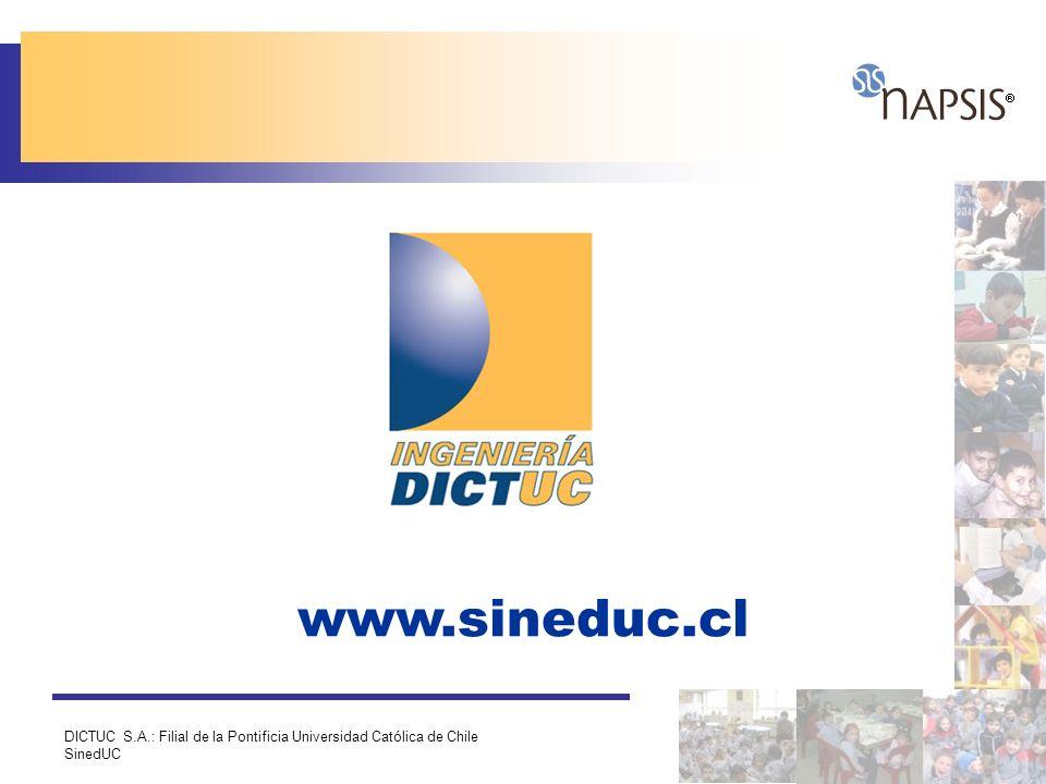 DICTUC S.A.: Filial de la Pontificia Universidad Católica de Chile SinedUC www.sineduc.cl