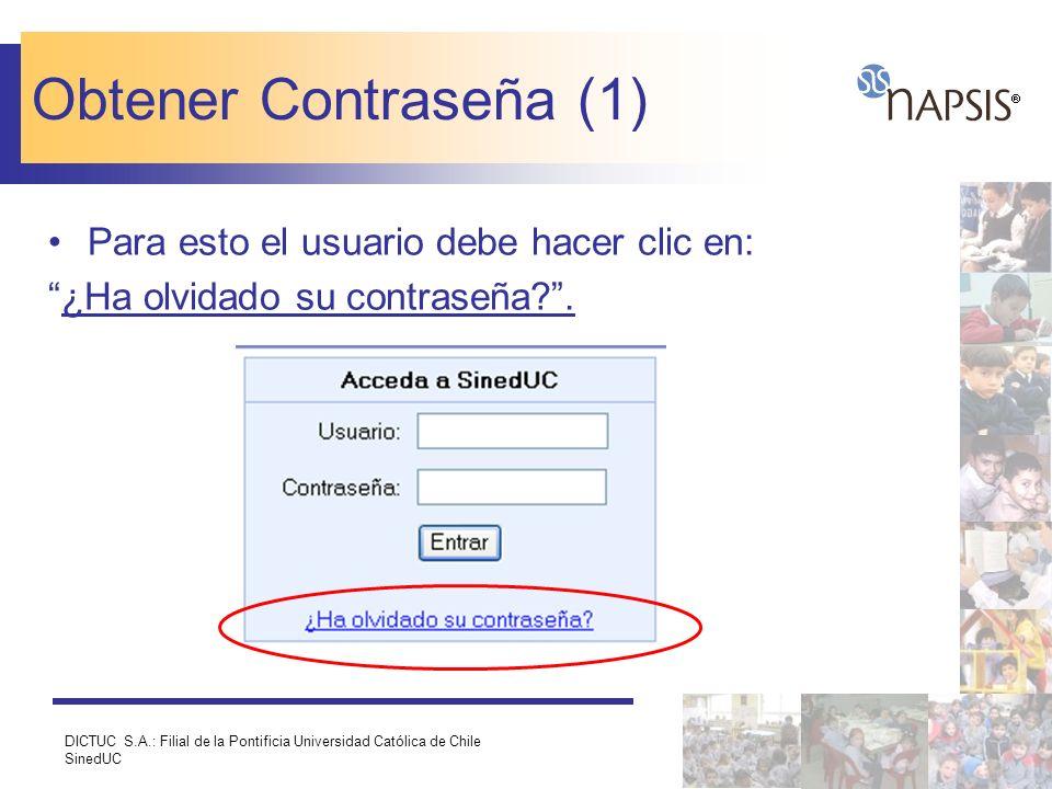 DICTUC S.A.: Filial de la Pontificia Universidad Católica de Chile SinedUC Obtener Contraseña (1) Para esto el usuario debe hacer clic en: ¿Ha olvidad
