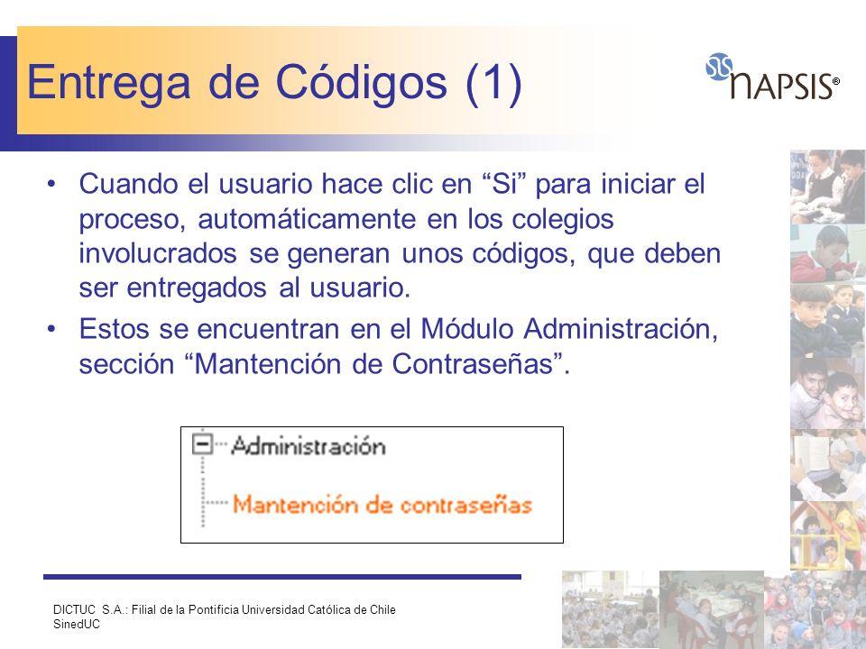 DICTUC S.A.: Filial de la Pontificia Universidad Católica de Chile SinedUC Entrega de Códigos (1) Cuando el usuario hace clic en Si para iniciar el pr
