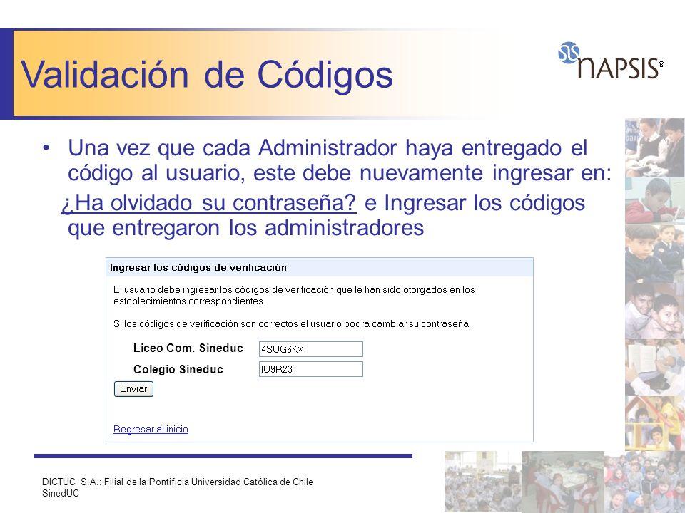 DICTUC S.A.: Filial de la Pontificia Universidad Católica de Chile SinedUC Una vez que cada Administrador haya entregado el código al usuario, este de