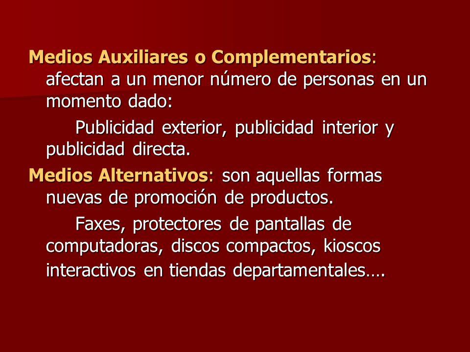 Medios Auxiliares o Complementarios: afectan a un menor número de personas en un momento dado: Publicidad exterior, publicidad interior y publicidad d