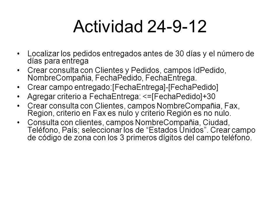 Actividad 24-9-12 Localizar los pedidos entregados antes de 30 días y el número de días para entrega Crear consulta con Clientes y Pedidos, campos IdPedido, NombreCompañia, FechaPedido, FechaEntrega.