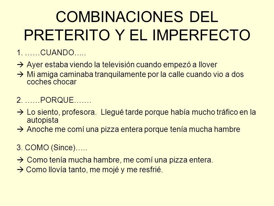 COMBINACIONES DEL PRETERITO Y EL IMPERFECTO 1.……CUANDO…..