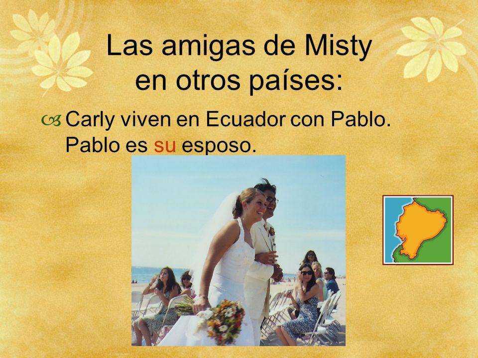 Las amigas de Misty en otros países: Sonya vive cerca de Oaxaca en México con su novio y sus amigos.