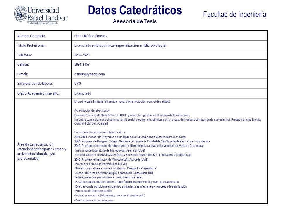 Facultad de Ingeniería Nombre Completo:Osbel Núñez Jimenez Título Profesional:Licenciado en Bioquímica (especialización en Microbiología) Teléfono:223
