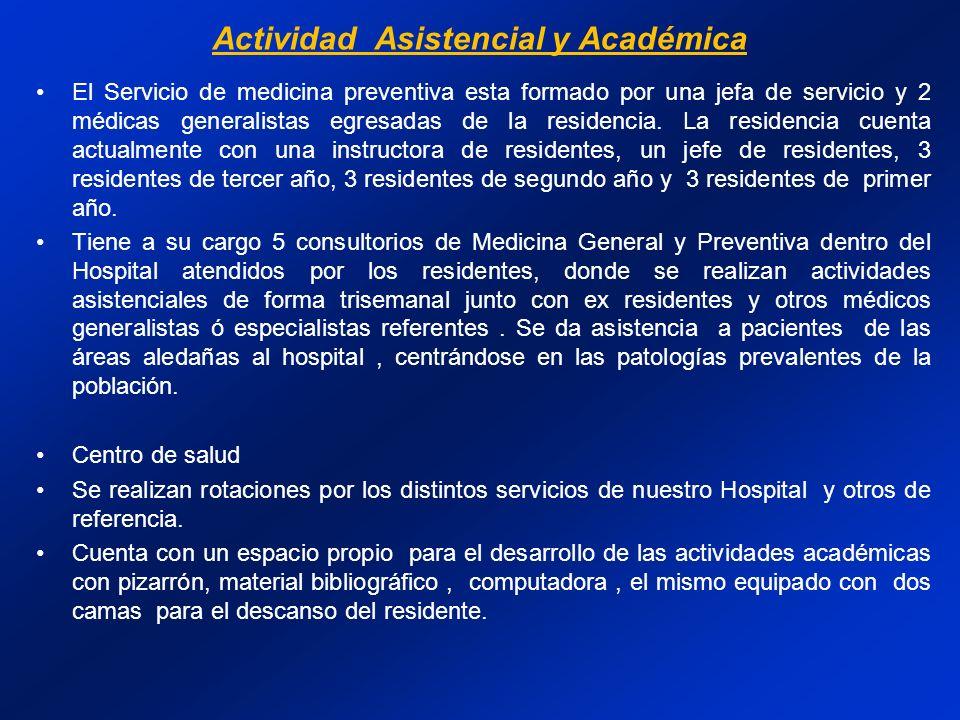 El Servicio de medicina preventiva esta formado por una jefa de servicio y 2 médicas generalistas egresadas de la residencia.