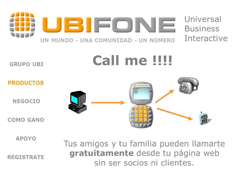 GRUPO UBI PRODUCTOS NEGOCIO COMO GANO APOYO REGISTRATE Tus amigos y tu familia pueden llamarte gratuitamente desde tu página web sin ser socios ni clientes.