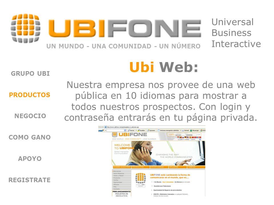 Tu número UbiFone: GRUPO UBI PRODUCTOS NEGOCIO COMO GANO APOYO REGISTRATE Un número de teléfono Global, con el que cualquier persona puede localizarte en todo el mundo.