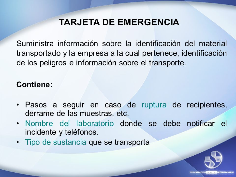 TARJETA DE EMERGENCIA Suministra información sobre la identificación del material transportado y la empresa a la cual pertenece, identificación de los