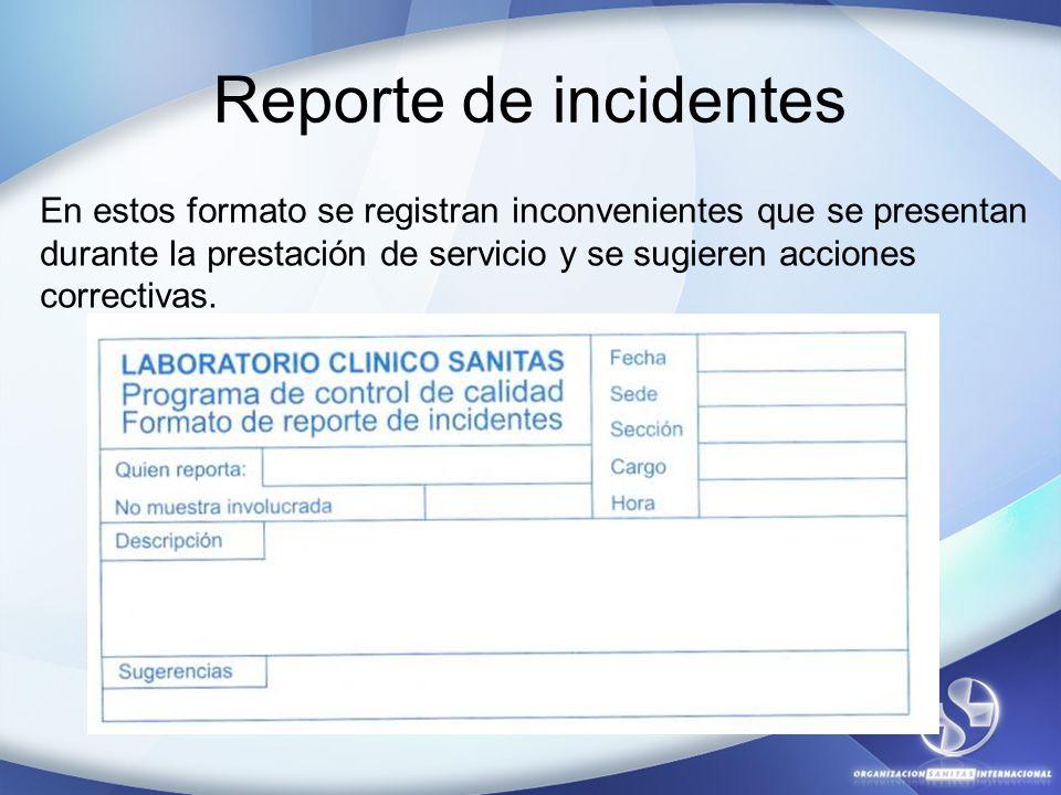 Reporte de incidentes En estos formato se registran inconvenientes que se presentan durante la prestación de servicio y se sugieren acciones correctiv