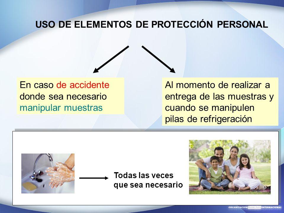En caso de accidente donde sea necesario manipular muestras USO DE ELEMENTOS DE PROTECCIÓN PERSONAL Al momento de realizar a entrega de las muestras y