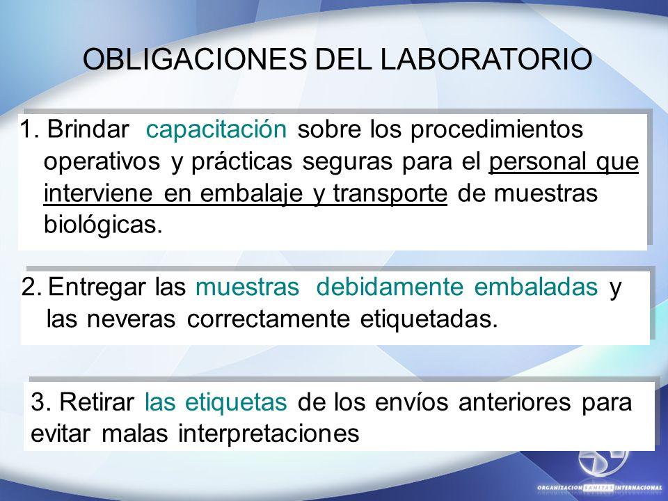 OBLIGACIONES DEL LABORATORIO 1. Brindar capacitación sobre los procedimientos operativos y prácticas seguras para el personal que interviene en embala