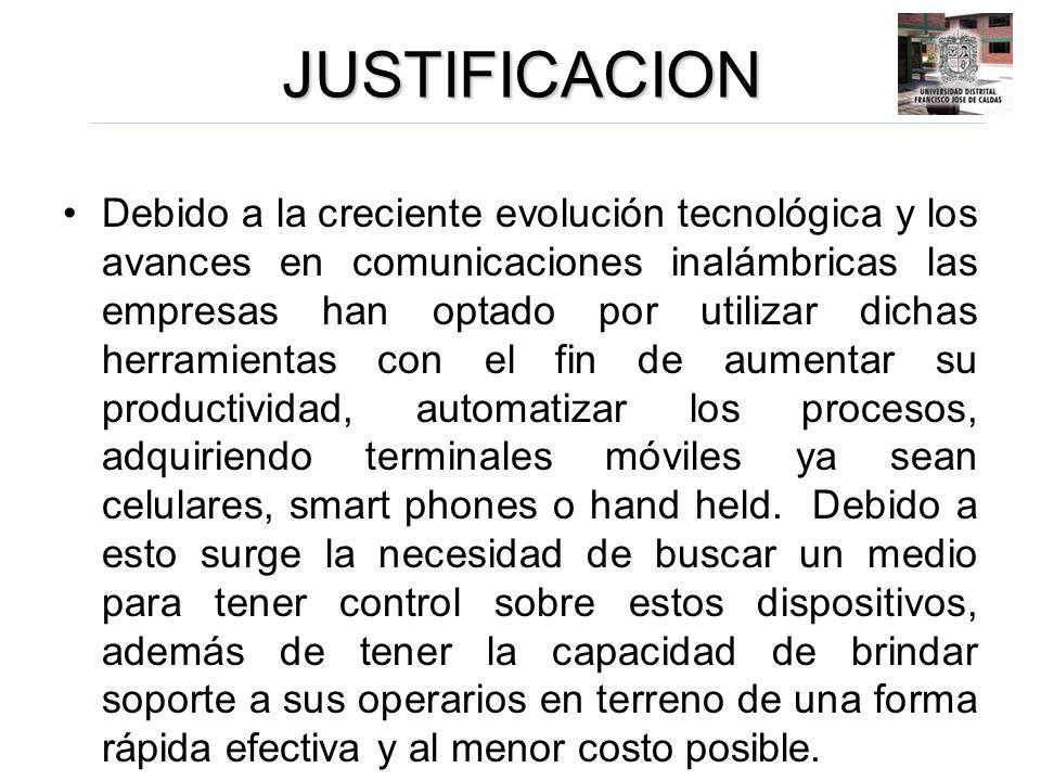 JUSTIFICACION Debido a la creciente evolución tecnológica y los avances en comunicaciones inalámbricas las empresas han optado por utilizar dichas her