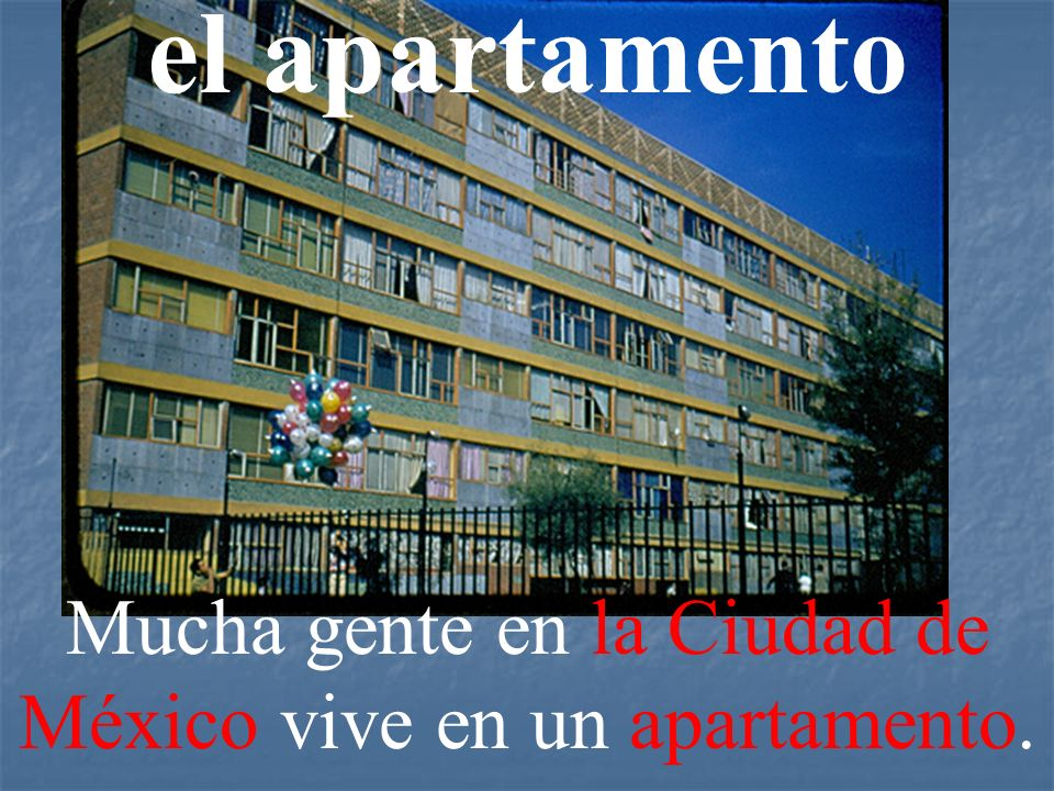 el apartamento Mucha gente en la Ciudad de México vive en un apartamento.