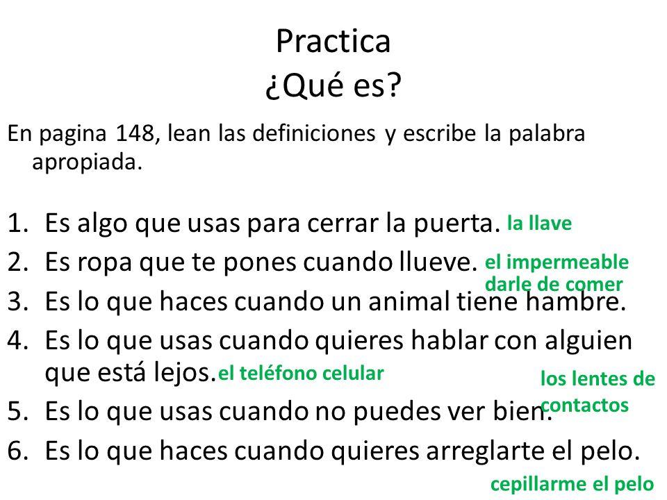 Practica Por lo general… En pagina 148, escriban y completen las oraciones.