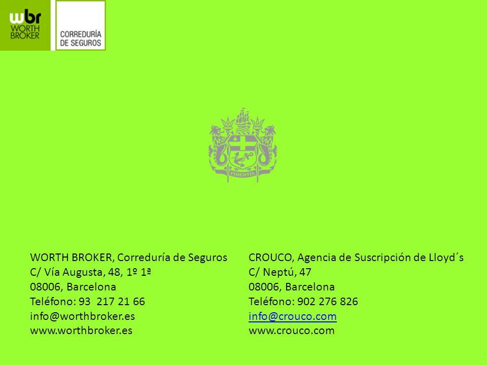 WORTH BROKER, Correduría de Seguros C/ Vía Augusta, 48, 1º 1ª 08006, Barcelona Teléfono: 93 217 21 66 info@worthbroker.es www.worthbroker.es CROUCO, A