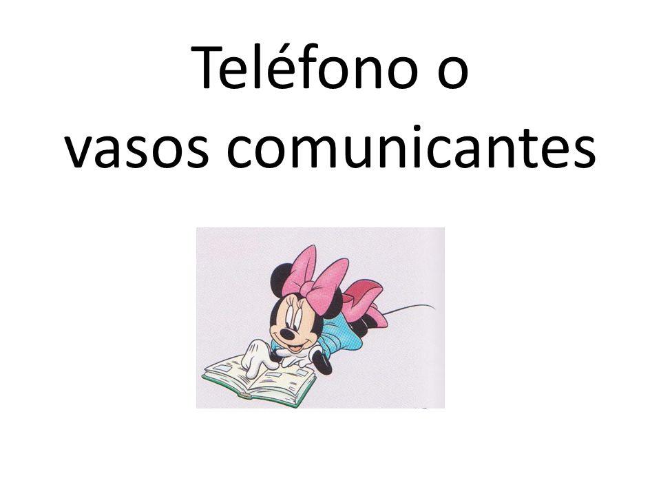 Teléfono o vasos comunicantes