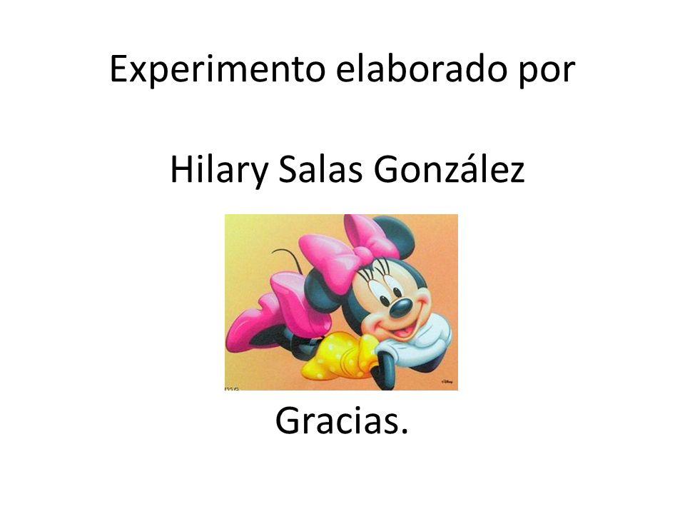 Experimento elaborado por Hilary Salas González Gracias.
