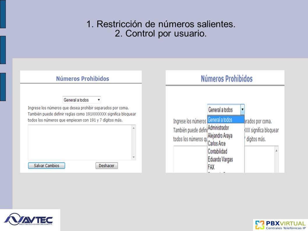 1.Restricción de números salientes. 2.Control por usuario.