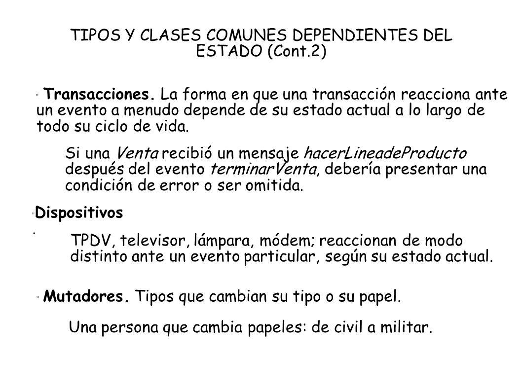 TIPOS Y CLASES COMUNES DEPENDIENTES DEL ESTADO (Cont.2)