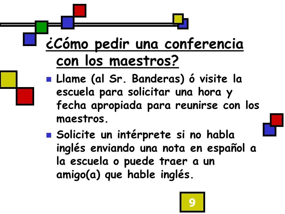 9 ¿Cómo pedir una conferencia con los maestros. Llame (al Sr.