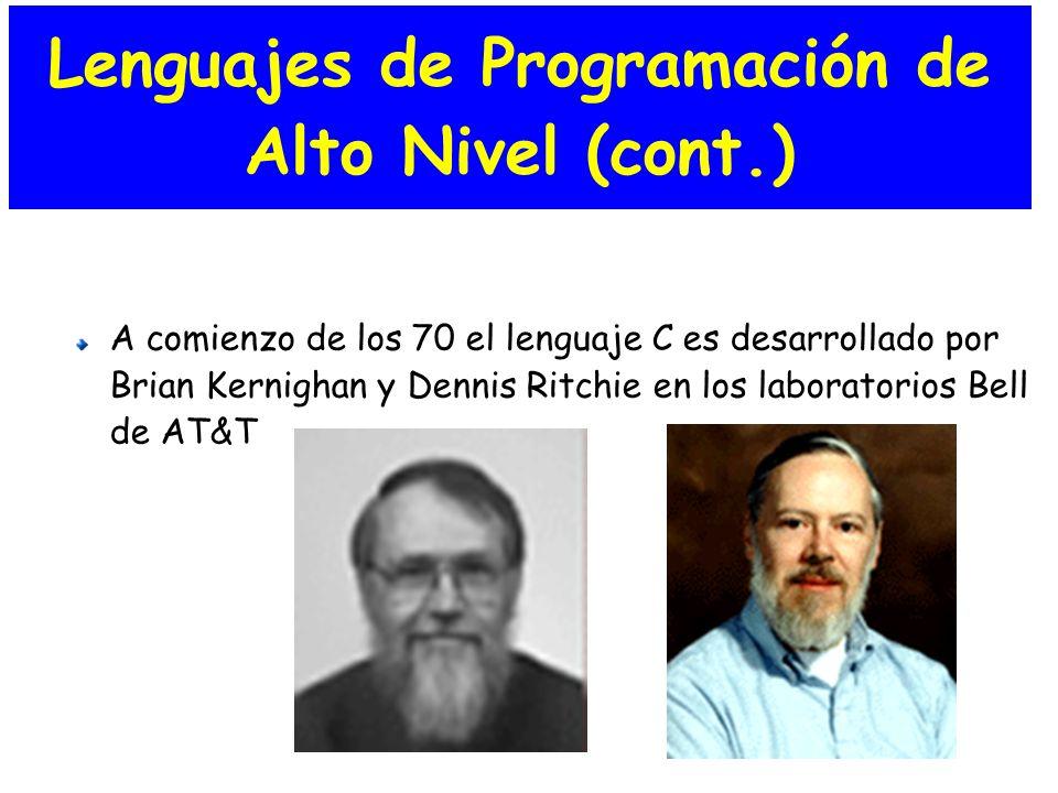 A comienzo de los 70 el lenguaje C es desarrollado por Brian Kernighan y Dennis Ritchie en los laboratorios Bell de AT&T Lenguajes de Programación de