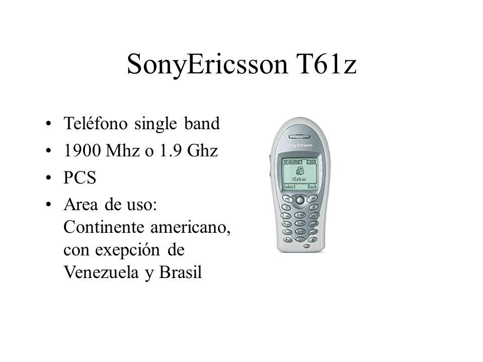 SonyEricsson T61z Teléfono single band 1900 Mhz o 1.9 Ghz PCS Area de uso: Continente americano, con exepción de Venezuela y Brasil