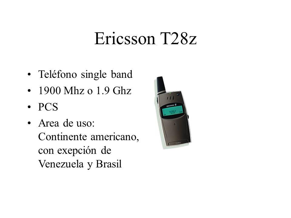 Ericsson T28z Teléfono single band 1900 Mhz o 1.9 Ghz PCS Area de uso: Continente americano, con exepción de Venezuela y Brasil