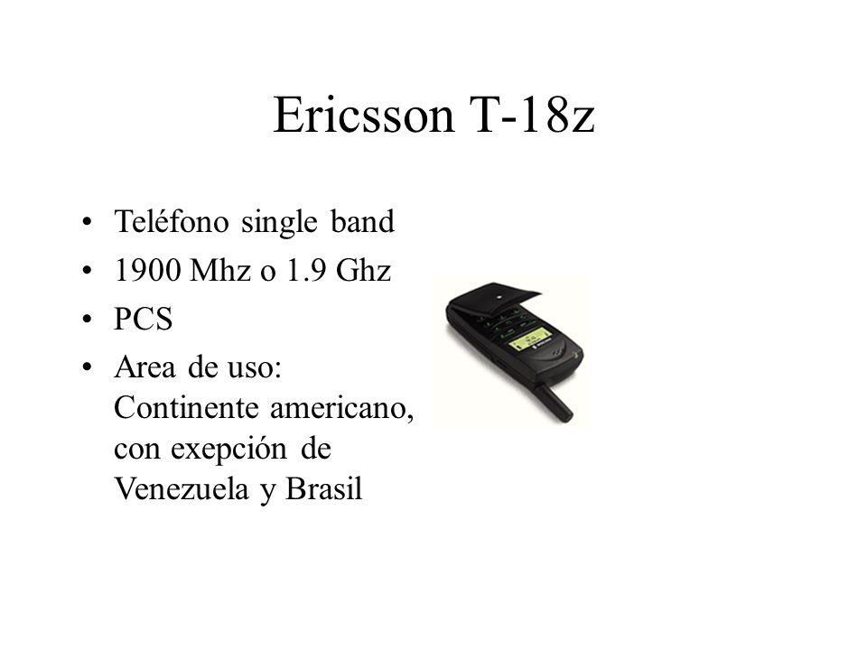 Ericsson T-18z Teléfono single band 1900 Mhz o 1.9 Ghz PCS Area de uso: Continente americano, con exepción de Venezuela y Brasil