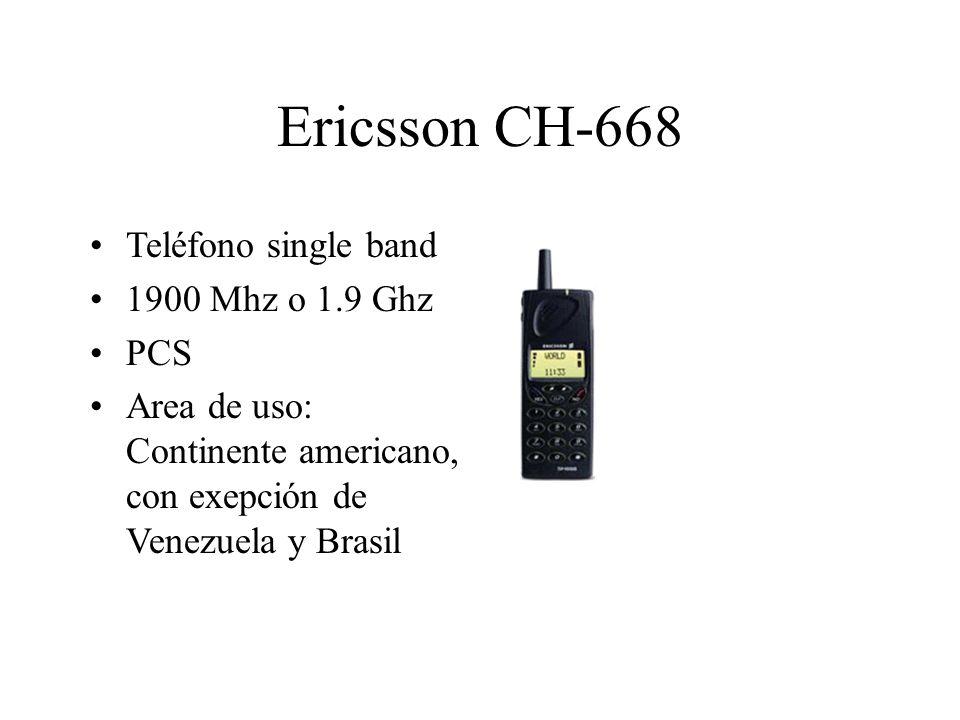 Ericsson CH-668 Teléfono single band 1900 Mhz o 1.9 Ghz PCS Area de uso: Continente americano, con exepción de Venezuela y Brasil