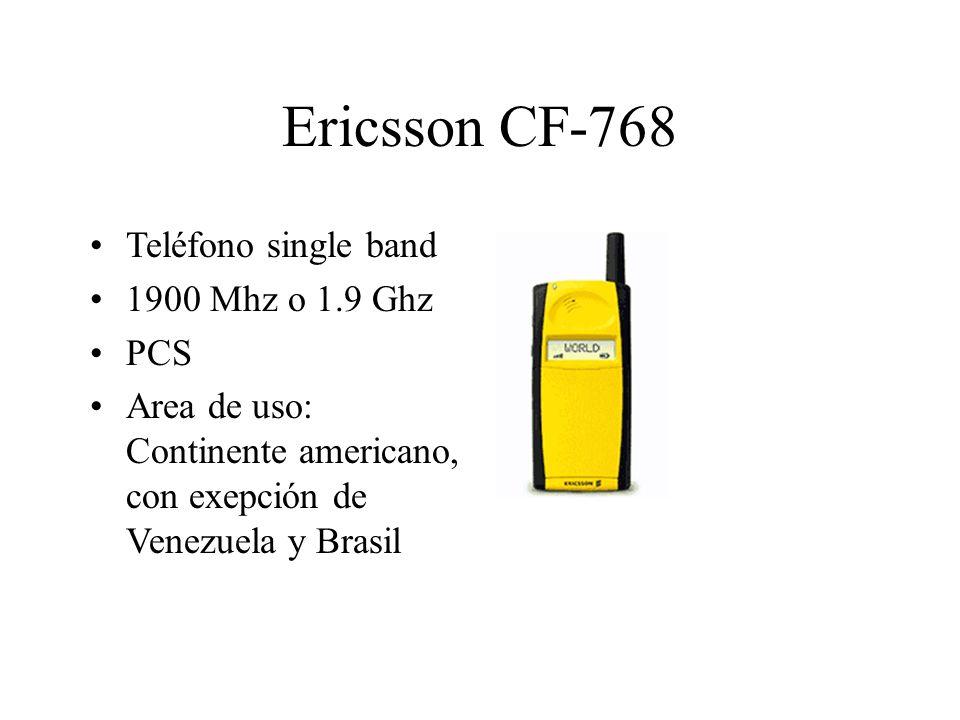 Ericsson CF-768 Teléfono single band 1900 Mhz o 1.9 Ghz PCS Area de uso: Continente americano, con exepción de Venezuela y Brasil