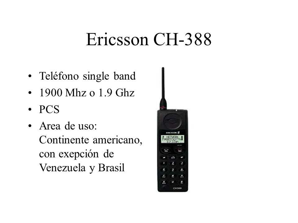 Ericsson CH-388 Teléfono single band 1900 Mhz o 1.9 Ghz PCS Area de uso: Continente americano, con exepción de Venezuela y Brasil