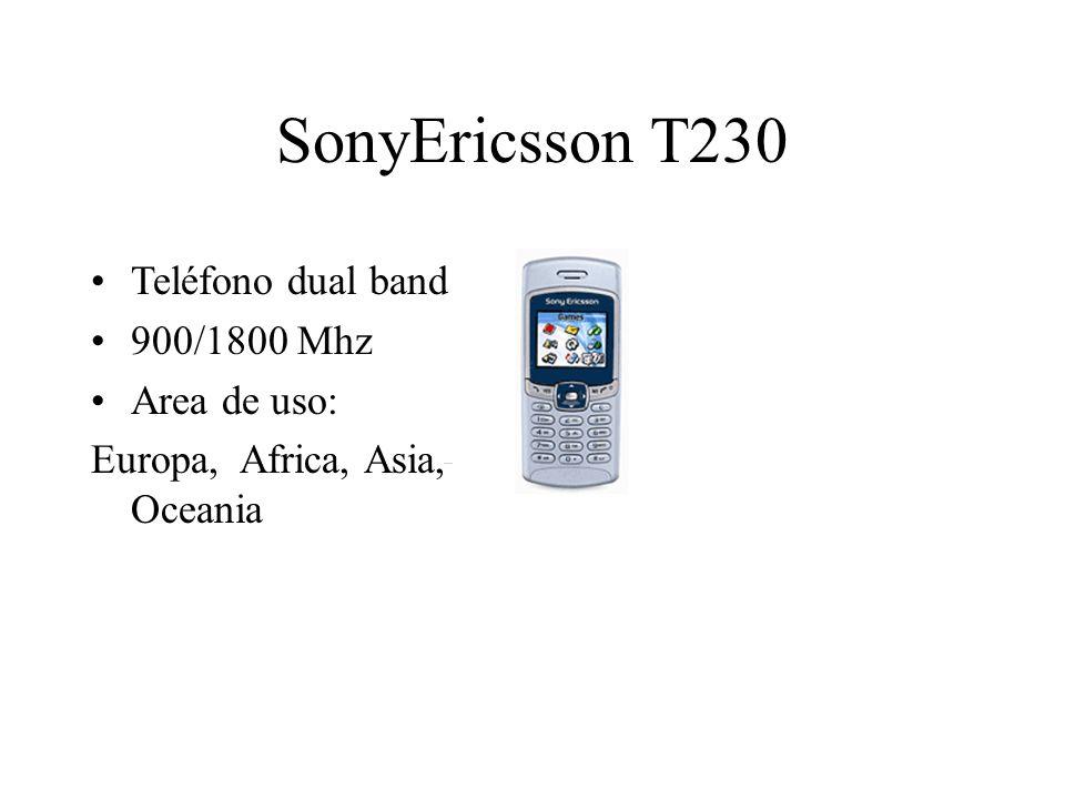 SonyEricsson T230 Teléfono dual band 900/1800 Mhz Area de uso: Europa, Africa, Asia, Oceania