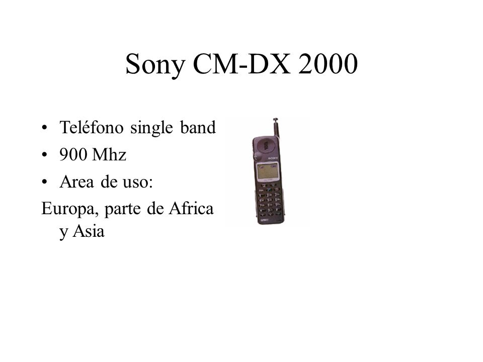 Sony CM-DX 2000 Teléfono single band 900 Mhz Area de uso: Europa, parte de Africa y Asia