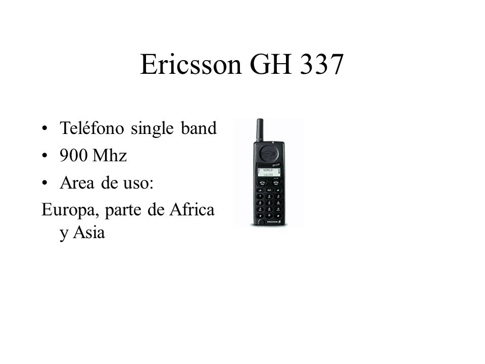 Ericsson GH 337 Teléfono single band 900 Mhz Area de uso: Europa, parte de Africa y Asia