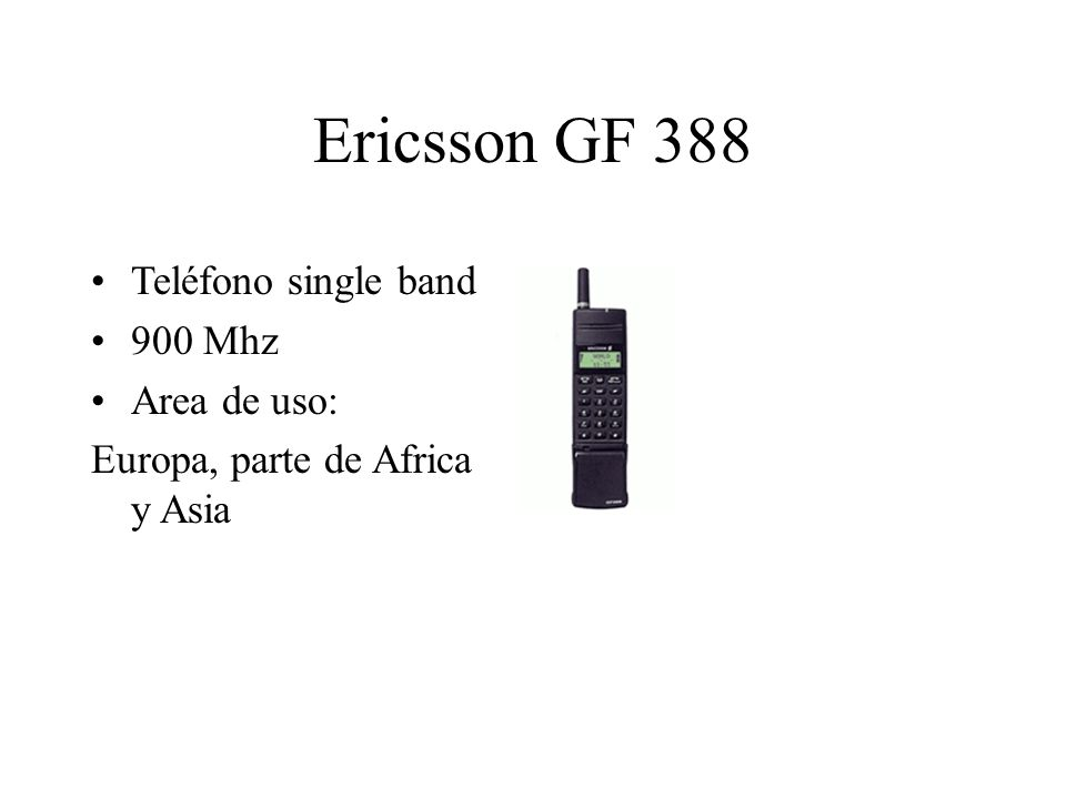 Ericsson GF 388 Teléfono single band 900 Mhz Area de uso: Europa, parte de Africa y Asia