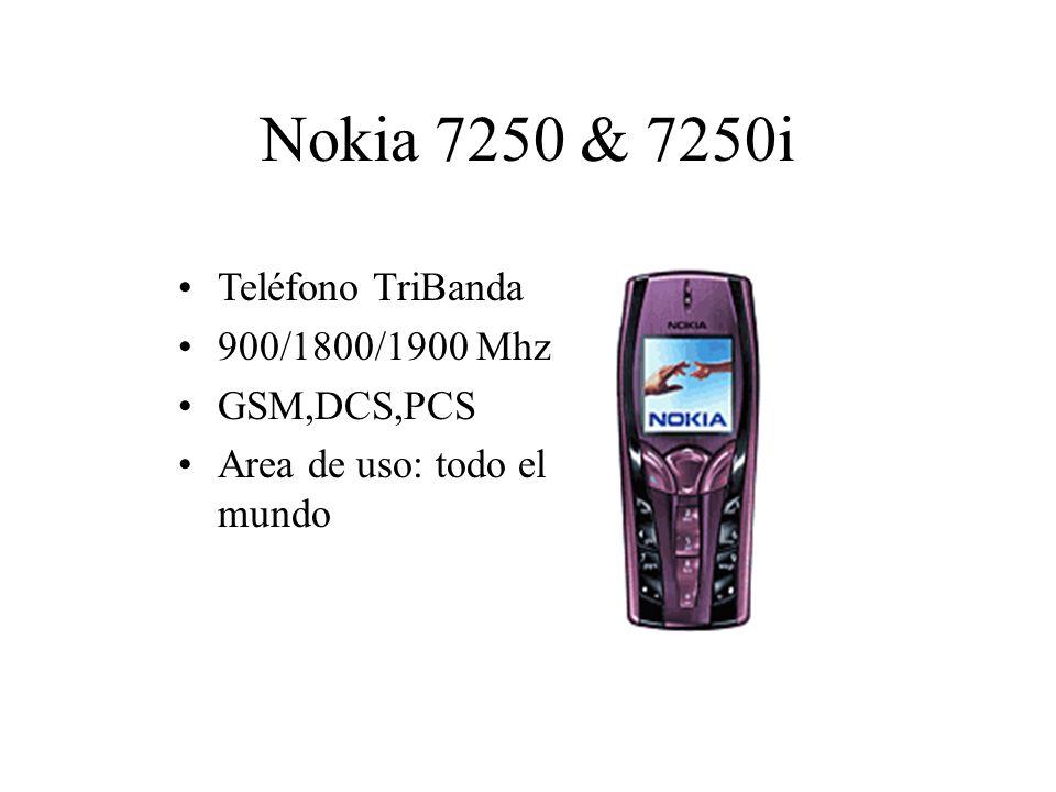Nokia 7250 & 7250i Teléfono TriBanda 900/1800/1900 Mhz GSM,DCS,PCS Area de uso: todo el mundo