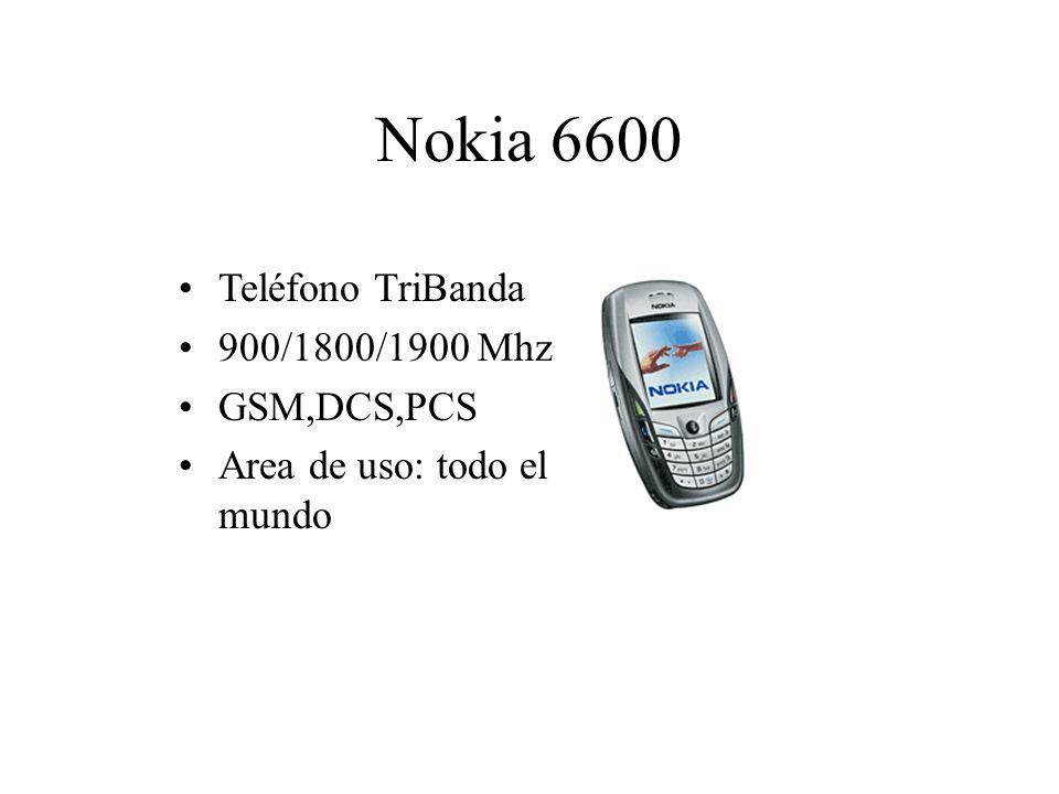 Nokia 6600 Teléfono TriBanda 900/1800/1900 Mhz GSM,DCS,PCS Area de uso: todo el mundo