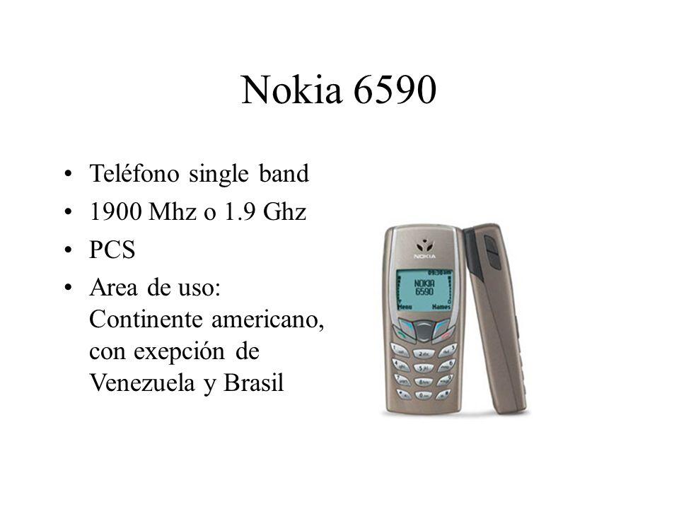 Nokia 6590 Teléfono single band 1900 Mhz o 1.9 Ghz PCS Area de uso: Continente americano, con exepción de Venezuela y Brasil