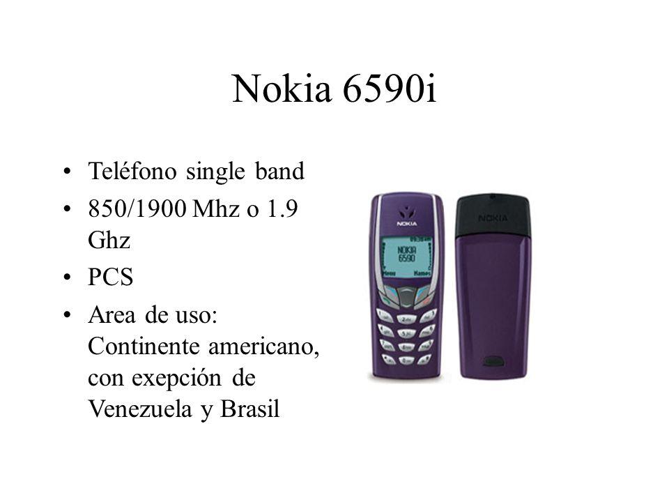 Nokia 6590i Teléfono single band 850/1900 Mhz o 1.9 Ghz PCS Area de uso: Continente americano, con exepción de Venezuela y Brasil